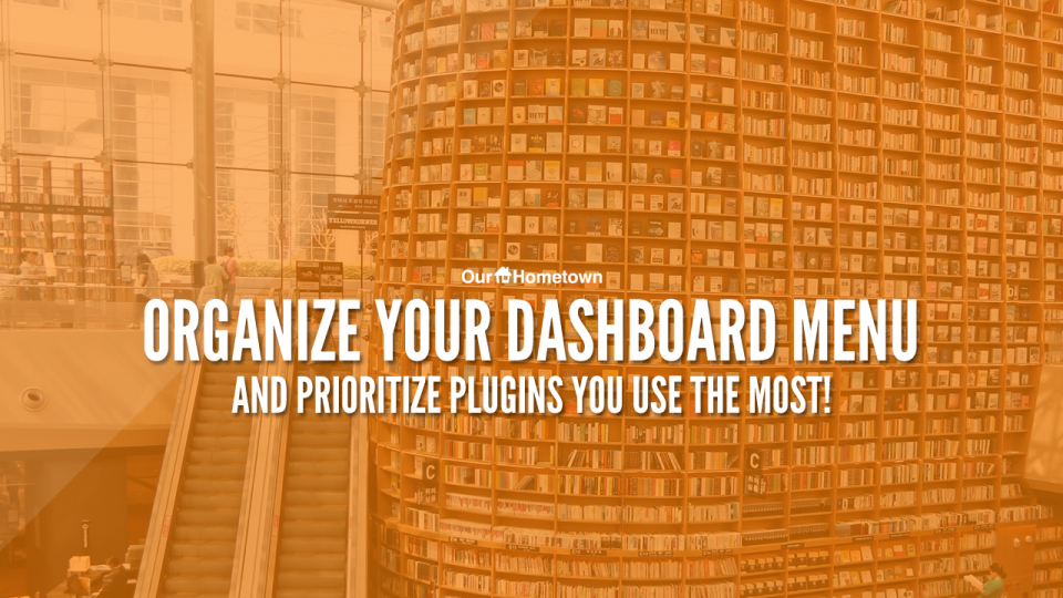 Arrange your Dashboard Menu & Plugins