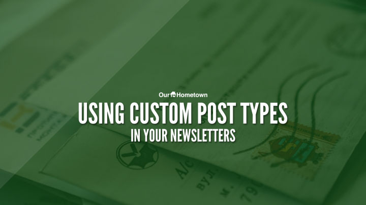 Using Custom Post Types in your Newsletters